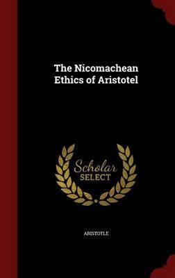 The Nicomachean Ethics of Aristotel by * Aristotle