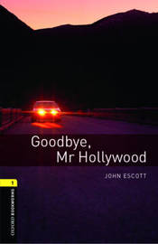 Oxford Bookworms Library: Level 1:: Goodbye, Mr Hollywood audio CD pack by John Escott image