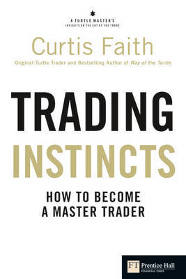 Trading Instincts by Curtis Faith