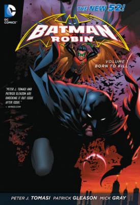 Batman & Robin Vol. 1 Born To Kill (The New 52) by Peter J Tomasi