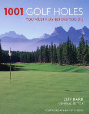 1001 Golf Holes: You Must Play Before You Die by Jeff Barr image