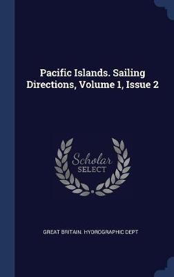 Pacific Islands. Sailing Directions, Volume 1, Issue 2