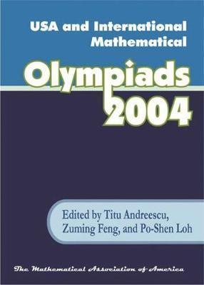 USA and International Mathematical Olympiads 2004 by Titu Andreescu image