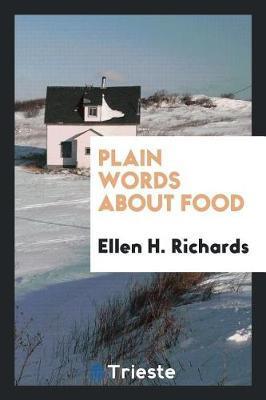 Plain Words about Food by Ellen H Richards