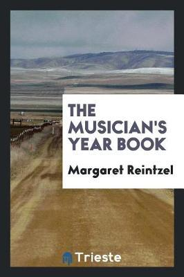 The Musician's Year Book by Margaret Reintzel image