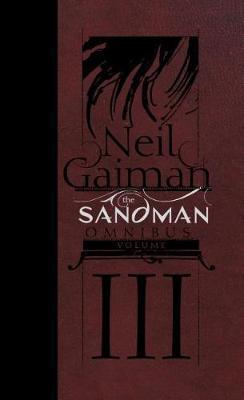 The Sandman Omnibus Volume 3 by Neil Gaiman