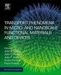 Transport Phenomena in Micro- and Nanoscale Functional Materials and Devices by Joao Oliveira Ventura