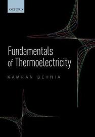 Fundamentals of Thermoelectricity by Kamran Behnia