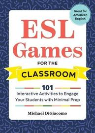 ESL Games for the Classroom by Michael DiGiacomo