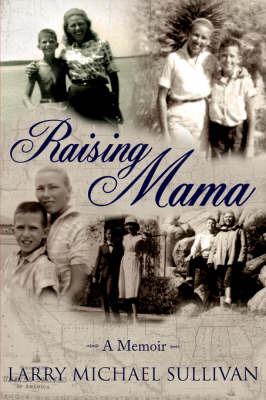 Raising Mama by LARRY, MICHAEL SULLIVAN image