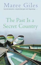 The Past is a Secret Country by Maree Giles image
