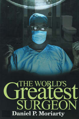The World's Greatest Surgeon by Daniel P. Moriarty image