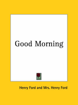 Good Morning (1926) by Henry Ford image