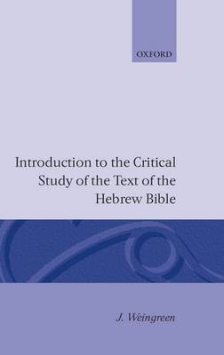 Introduction to the Critical Study of the Hebrew Bible by J. Weingreen