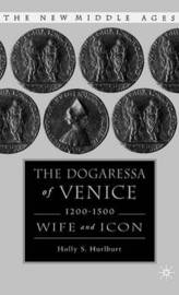 The Dogaressa of Venice, 1200-1500 by Holly S. Hurlburt image