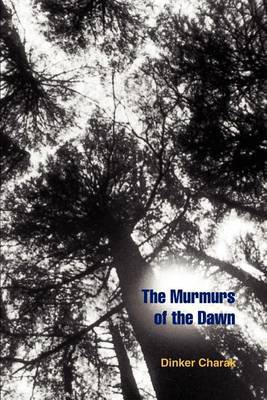 The Murmurs of the Dawn by Dinker Charak image