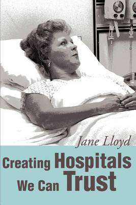 Creating Hospitals We Can Trust by jane A lloyd image