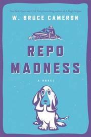 Repo Madness by W.Bruce Cameron