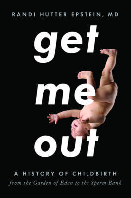 Get Me Out by Randi Hutter Epstein image