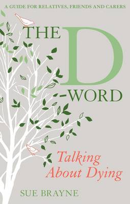 The D-Word: Talking About Dying by Sue Brayne image