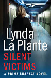 Prime Suspect 3: Silent Victims by Lynda La Plante