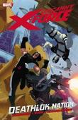 Uncanny X-force Vol. 2: Deathlok Nation by Rick Remender
