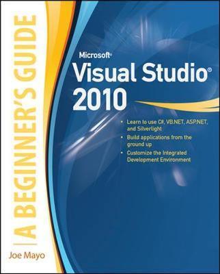 Microsoft Visual Studio 2010: A Beginner's Guide by Joe Mayo image