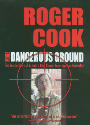 More Dangerous Ground by Roger Cook