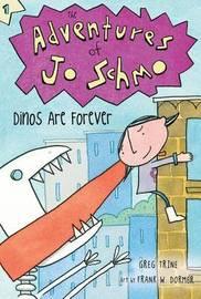 Adventures of Jo Schmo Bk 1: Dinos Are Forever by Greg Trine