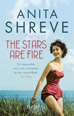The Stars are Fire by Anita Shreve image