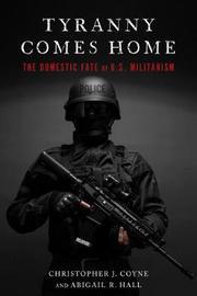 Tyranny Comes Home by Christopher J Coyne image