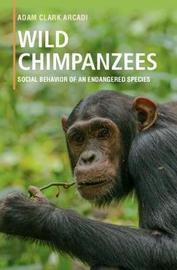 Wild Chimpanzees by Adam Clark Arcadi