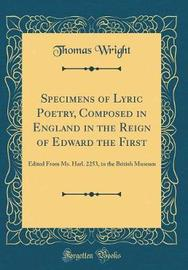 Specimens of Lyric Poetry, Composed in England in the Reign of Edward the First by Thomas Wright )