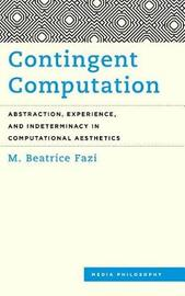 Contingent Computation by M. Beatrice Fazi