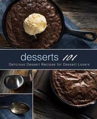 Desserts 101 by Booksumo Press