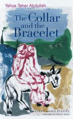 The Collar and the Bracelet by Yahya Taher Abdullah image