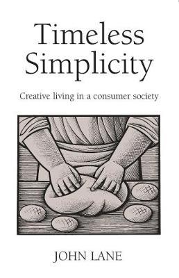 Timeless Simplicity by John Lane