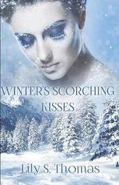Winter's Scorching Kisses by . Thomas