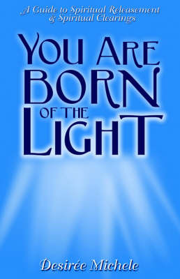 Your Are Born Of the Light by Desiree Michele image