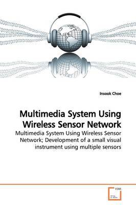 Multimedia System Using Wireless Sensor Network by Insook Choe image