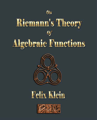 On Riemann's Theory of Algebraic Functions by Felix Klein image