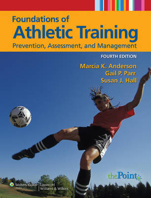 Foundations of Athletic Training: Prevention, Assessment, and Management by Marcia K. Anderson image