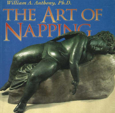 The Art of Napping by William A. Anthony image
