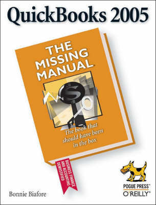 Quickbooks: The Missing Manual: 2005 by Bonnie Biafore
