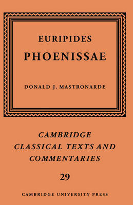 Cambridge Classical Texts and Commentaries: Series Number 29 by * Euripides