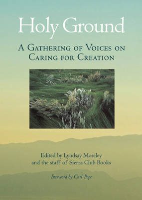 Holy Ground: A Gathering of Voices on Caring for Creation