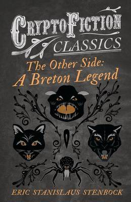 The Other Side: A Breton Legend (Cryptofiction Classics) by Eric Stanislaus Stenbock image