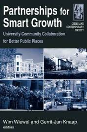 Partnerships for Smart Growth: University-Community Collaboration for Better Public Places by Wim Wiewel