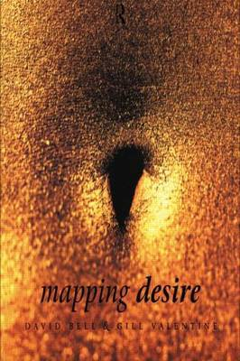 Mapping Desire:Geog Sexuality by David Bell image