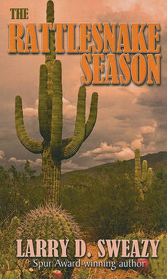 The Rattlesnake Season by Larry D Sweazy image